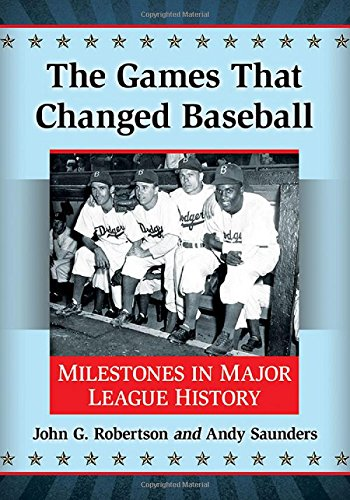 9781476662268: The Games That Changed Baseball: Milestones in Major League History
