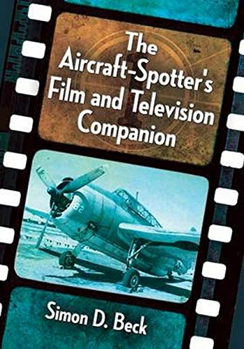 9781476663494: The Aircraft-Spotter's Film and Television Companion
