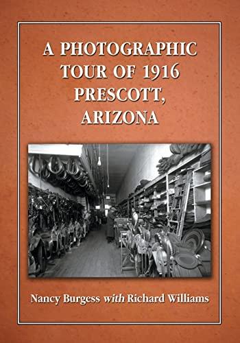 9781476664514: A Photographic Tour of 1916 Prescott, Arizona