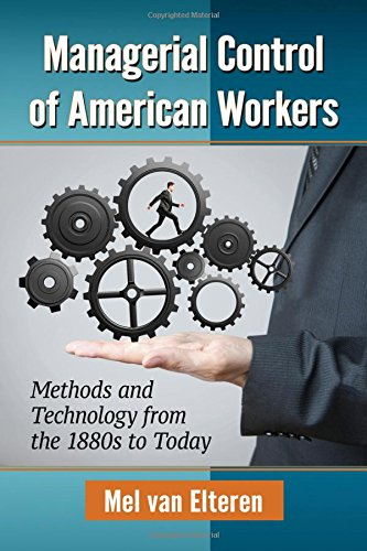 9781476664996: Managerial Control of American Workers: Methods and Technology from the 1880s to Today