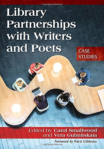 9781476665399: Library Partnerships With Writers and Poets: Case Studies