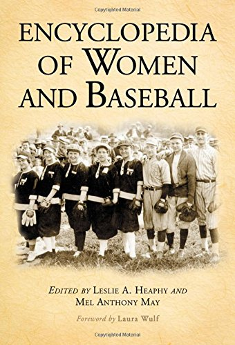 9781476665948: Encyclopedia of Women and Baseball