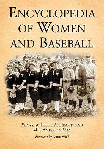 9781476665948: Encyclopedia of Women and Baseball