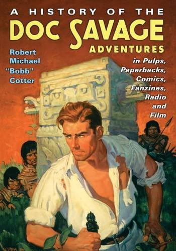 9781476665986: A History of the Doc Savage Adventures in Pulps, Paperbacks, Comics, Fanzines, Radio and Film