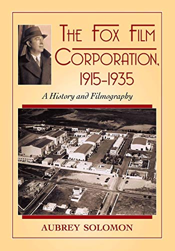 9781476666006: The Fox Film Corporation, 1915-1935: A History and Filmography