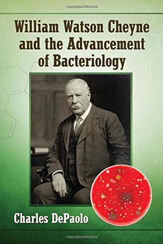 William Watson Cheyne and the Advancement of Bacteriology: DePaolo, Charles
