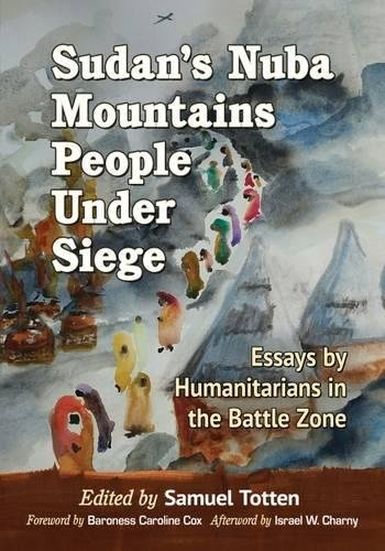 9781476667225: Sudan's Nuba Mountains People Under Siege: Accounts by Humanitarians in the Battle Zone