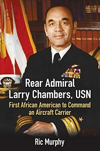 9781476667270: Rear Admiral Larry Chambers, USN: First African American to Command an Aircraft Carrier