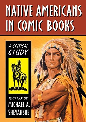 9781476667997: Native Americans in Comic Books: A Critical Study