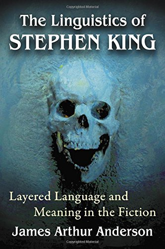 9781476668345: The Linguistics of Stephen King: Layered Language and Meaning in the Fiction