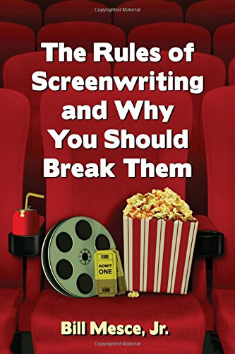 9781476668505: The Rules of Screenwriting and Why You Should Break Them