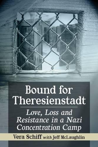 Bound for Theresienstadt: Love, Loss and Resistance: Vera Schiff, Jeff