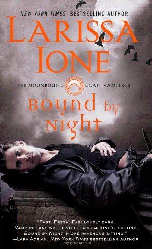 Bound by Night (Moonbound Clan Vampires): Ione, Larissa