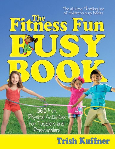 9781476701714: The Fitness Fun Busy Book: 365 Creative Games & Activities to Keep Your Child Moving and Learning (Busy Books Series)