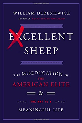 9781476702711: Excellent Sheep: The Miseducation of the American Elite and the Way to a Meaningful Life