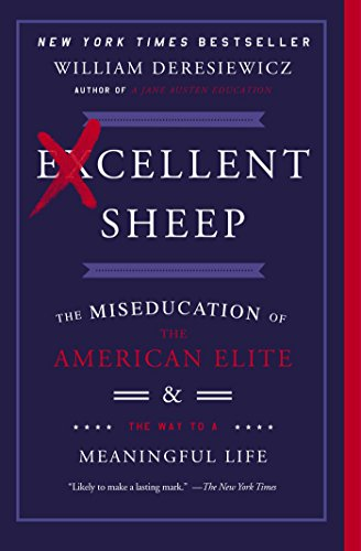 9781476702728: Excellent Sheep: The Miseducation of the American Elite and the Way to a Meaningful Life