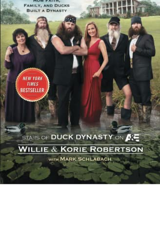 9781476703664: The Duck Commander Family: How Faith, Family, and Ducks Built a Dynasty