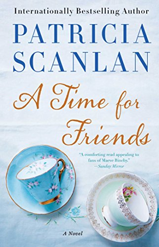 A Time for Friends: Scanlan, Patricia