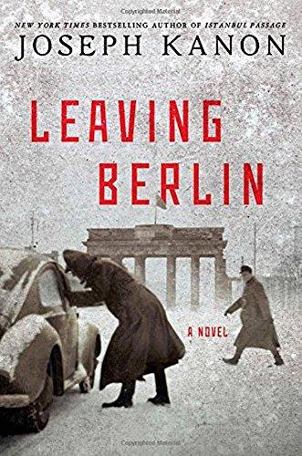 Leaving Berlin: A Novel: Kanon, Joseph