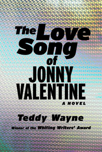 The Love Song of Jonny Valentine (Signed First Edition): Teddy Wayne