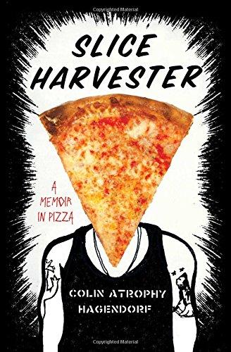9781476705880: Slice Harvester: A Memoir in Pizza
