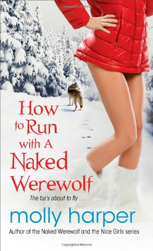 9781476705996: How to Run with a Naked Werewolf (Naked Werewolf Series)