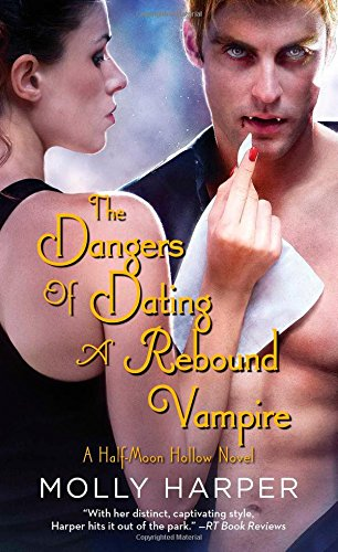 9781476706016: The Dangers of Dating a Rebound Vampire (Half-Moon Hollow Series)
