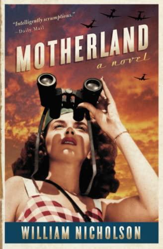 Motherland: A Novel: William Nicholson