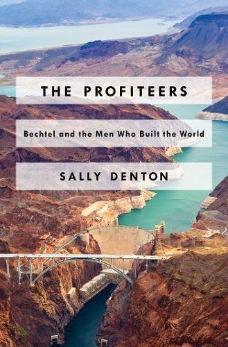 9781476706467: The Profiteers: Bechtel and the Men Who Built the World