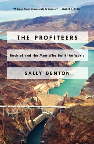 9781476706474: The Profiteers: Bechtel and the Men Who Built the World