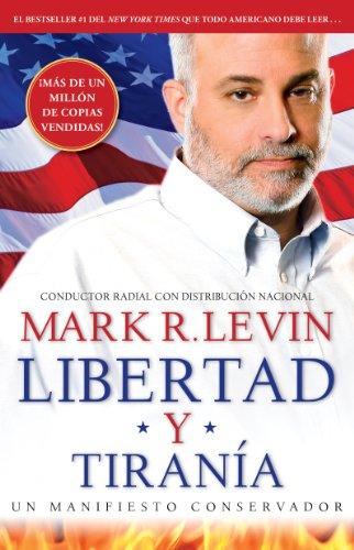 Libertad y Tiranía (Spanish Edition): Levin, Mark R.