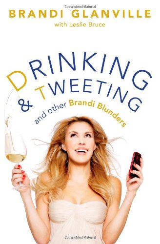 9781476707624: Drinking and Tweeting: And Other Brandi Blunders