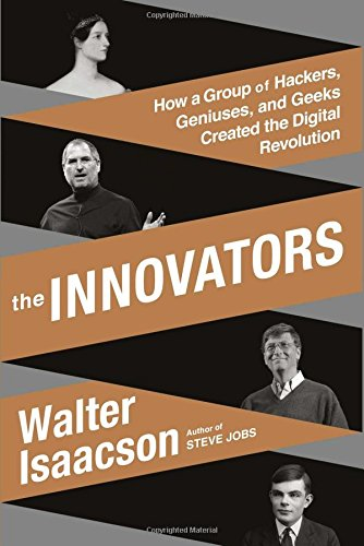 9781476708690: The Innovators: How a Group of Hackers, Geniuses, and Geeks Created the Digital Revolution