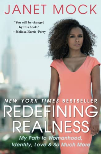 Redefining Realness: My Path to Womanhood, Identity,: Mock, Janet