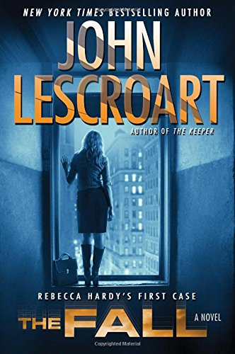 The Fall: A Novel (Dismas Hardy): John Lescroart