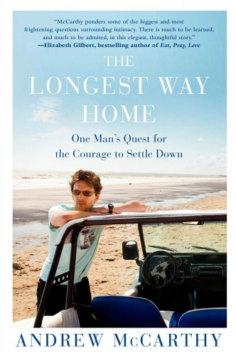 9781476709550: The Longest Way Home: One Man's Quest for the Courage to Settle Down