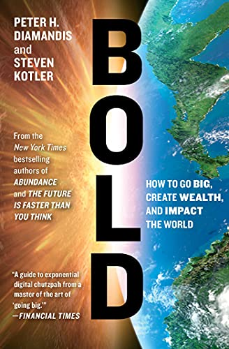 9781476709581: Bold: How to Go Big, Create Wealth and Impact the World (Exponential Technology Series)