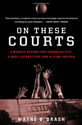 9781476710211: On These Courts: A Miracle Season that Changed a City, a Once-Future Star, and a Team Forever