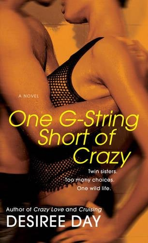 9781476710235: One G-String Short of Crazy