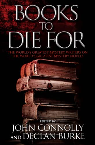 9781476710365: Books to Die for: The World's Greatest Mystery Writers on the World's Greatest Mystery Novels