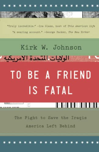 9781476710495: To Be a Friend Is Fatal: The Fight to Save the Iraqis America Left Behind