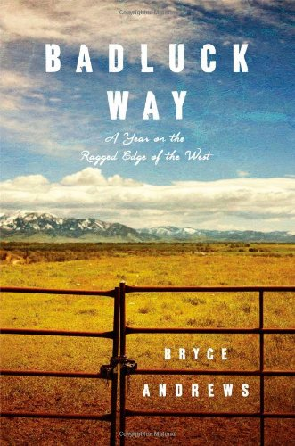 9781476710839: Badluck Way: A Year on the Ragged Edge of the West
