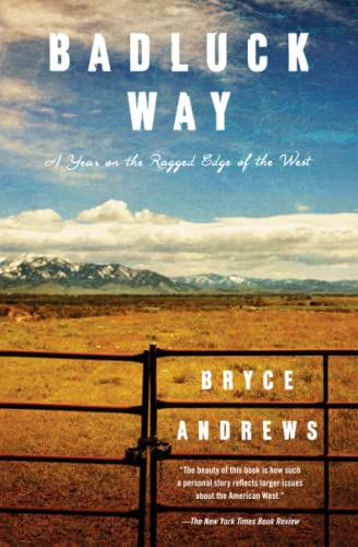 9781476710846: Badluck Way: A Year on the Ragged Edge of the West