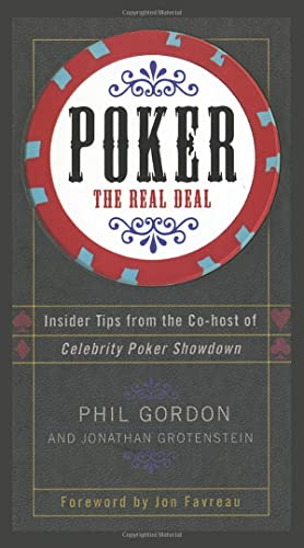 Poker: The Real Deal: Gordon, Phil; Grotenstein, Jonathan