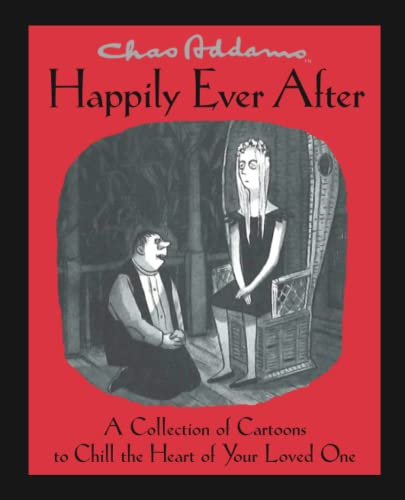 9781476711201: Chas Addams Happily Ever After: A Collection of Cartoons to Chill the Heart of You