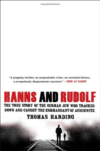 9781476711843: Hanns and Rudolf: The True Story of the German Jew Who Tracked Down and Caught the Kommandant of Auschwitz