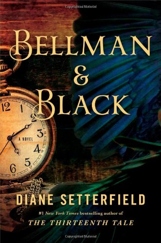 Bellman & Black: A Novel [SIGNED & DATED + Photo]: Setterfield, Diane