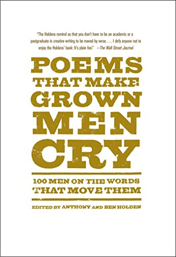 9781476712789: Poems That Make Grown Men Cry: 100 Men on the Words That Move Them