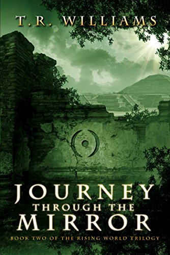 9781476713410: Journey Through the Mirror: Book Two of the Rising World Trilogy