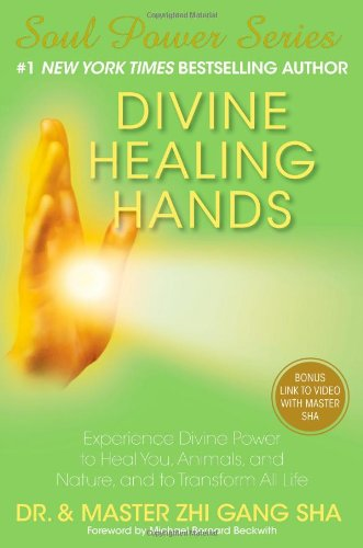9781476714424: Divine Healing Hands: Experience Divine Power to Heal You, Animals, and Nature, and to Transform All Life (Soul Power)